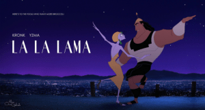 I can finally die happy: HERE'S TO THE FOOLS WHO WANT MORE BROCCOL  KRONK YZMA  LA LA LAMA  le I can finally die happy