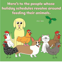 Here's to the people whose  holiday schedules revolve around  feeding their animals.  Chick Boots  OCC Here's to the people whose holiday schedules revolve around feeding the animals  #animals