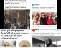 """Emoji, Feminism, and Head: Here's video of an Iranian woman boldly  waving her own head scarf in protest o  regressive Islamic practices.  USA TODAY  BUSATODAY  Follow  Virtue signaling feminists in the West  however have embraced such regressive  dress codes  Since the election of Trump, the hijab has emerged as a new  symbol of resistance and feminism, usat.lyl2nYX7UI  150 AM-27 Mar 2017  Hijab becomes symbol of resistance, feminism in the age of Trump  Saudi girl who proposed  Apple's Hijab 'emoji' features  in TIME's list of """"most  influential teens""""  TIME  Follow  TIME  The Nike Pro Hijab is one of TIME's 25 Best  Inventions of 2017 ti.me/2ALg53y """"Freedom is slavery."""" - Time, USA Today : 8bit"""