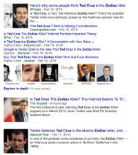 """America, Beautiful, and Crime: Here's why some people think Ted Cruz is the Zodiac killer  SFGate - Feb 19, 2016  Is Ted Cruz, in fact, the infamous Zodiac killer? That's the question  Twitter trolls have (jokingly) posed as the freshman senator vies for  This Ted Cruz T-Shirt Is Helping Fund Abortions  Cosmopolitan.com - Feb 19, 2016  Is Ted Cruz The Zodiac Killer? Internet Ponders Important Theory  SFist Feb 19, 2016  Is Ted Cruz the Zodiac Killer? A Conversation with Very Sane  Highly Cited - Esquire.com - Feb 19, 2016  Google ls Totally Open to the Idea That Ted Cruz ls the Zodiac Killer  Opinion - Gizmodo - Feb 19, 2016  Buy This 'Ted Cruz Was the Zodiac Killer Shirt and Fund Abortions  Highly Cited - Jezebel - Feb 18, 2016  TED C  Esquire.com  Jezebel  Cosmopolitan  Gizmodo  UPROXX OregonLive.c  Explore in depth (12 more articles)  Is Ted Cruz The Zodiac Killer? The Internet Seems To Th  The Inquisitr 8 hours ago  The first instance of joke claiming Ted Cruz is the Zodiac Killer  popped up in March 2013, when Twitter user Red Pill America  tweeted about..  Twitter believes Ted Cruz is the elusive Zodiac killer, and  National Post - Feb 17, 2016  In one of the greatest crime mysteries of our time, the Zodiac Killer  an infamous serial murderer active in Northern California in the  1960s <p><a class=""""tumblr_blog"""" href=""""http://woodsaddle.tumblr.com/post/139698623054"""">woodsaddle</a>:</p> <blockquote> <p>an election is so like a moon, with many phases, and this is the most beautiful phase</p> </blockquote>"""