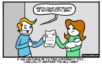 Memes, Http, and Test: HERE'S YOUR CERTIFICATE  OF AUTHENTICITY, BABY.  channelate.com  F SHE CAN FORCE ME TO TAKE A PATERNITY TEST,  CAN CALL IT WHATEVER THE HELL1 WANT. URL--->http://www.channelate.com/2010/08/09/authenticity/ Bonus Panel--->http://www.channelate.com/extra-panel/20100809/