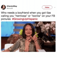 """Gif, Head, and Latinos:  #HeretoStay  @pitury09  Follow  Who needs a boyfriend when you got tías  calling you """"hermosa"""" or """"bonita"""" on your FB  pictures #GrowingUpHispanic  GIF Today is the first day of Hispanic Heritage Month so here are the perfect tweets to make Latinos LOL. 🤣 Head to @PeroLikeOfficial for more! 👈"""