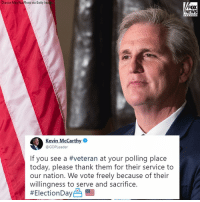 Memes, News, and Fox News: heriss May/NurPhoto via Getty Ima  FOX  NEWS  channe  Kevin McCarthy  @GOPLeader  If you see a #veteran at your polling place  today, please thank them for their service to  our nation. We vote freely because of their  willingness to serve and sacrifice.  Earlier today, House Majority Leader Kevin McCarthy asked people to thank veterans they see while voting.