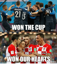 Congrats #france and #croatia. You have both done a great job at #worldcup!: HERNANDEZ  MA  WON THE CUP  @9GAG  WON OUR-HEARTS  @9GAG Congrats #france and #croatia. You have both done a great job at #worldcup!