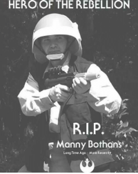 rip: HERO OF THE REBELLION  RIP.  Manny Bothan's  Long Time Ago . More Recently