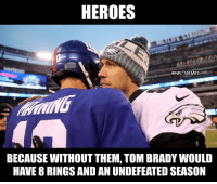 Not all heroes wear capes: HEROES  @NFL MEMES  BECAUSE WITHOUT THEM, TOM BRADY WOULD  HAVE 8 RINGS AND AN UNDEFEATED SEASON Not all heroes wear capes