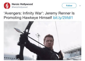 Target, Tumblr, and Avengers: Heroic Hollywood  @heroichollywood  Follow  'Avengers: Infinity War': Jeremy Renner ls  Promoting Hawkeye Himself bit.ly/2lifdl1  'ほ jess-b-xo:Jeremy Renner: fine, i'll do it myself