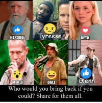 #TheWalkingDead fans, after last Sunday, please give this post an actual VOTE today! :) (y)  www.egvoproductions.com https://twitter.com/ElliotVanOrman: HERSHEL  Tyreese  BETH  en  DALE  MERLE  Who would you bring back if you  could? Share for them all. #TheWalkingDead fans, after last Sunday, please give this post an actual VOTE today! :) (y)  www.egvoproductions.com https://twitter.com/ElliotVanOrman