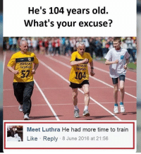 😂😂👍🏻Monday morning indianshit: He's 104 years old.  What's your excuse?  Meet Luthra He had more time to train  Like Reply 8 June 2016 at 21:56 😂😂👍🏻Monday morning indianshit