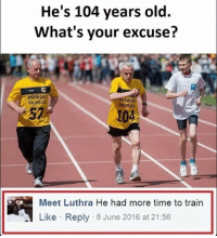 Memes, Crossfit, and Mma: He's 104 years old.  What's your excuse?  Meet Luthra He had more time to train  Like Reply 8 June 2016 at 21:56 ........ .....🤔🤔🤔. 💥💥💥💥💥💥 FOLLOW US . ⬇️⬇️⬇️⬇️⬇️⬇️⬇️⬇️⬇️⬇️⬇️⬇️ 🔥🔥@bodybuilding_humour 🔥🔥 ⬆️⬆️⬆️⬆️⬆️⬆️⬆️⬆️⬆️⬆️⬆️⬆️ ... bodybuilding gymmemes crossfit strong motivation powerlifting quotes gymhumour deadlift squat bench gymhumour funny legday motivation girlswholift fitchick mma gymhumor gym gymmotivation gymproblems gymflow