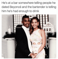 😂😂😂 lol @will_ent - - - - - - - text post textpost textposts relatable comedy humour funny kyliejenner kardashians hiphop follow4follow f4f kanyewest like4like l4l tumblr tumblrtextpost imweak lmao justinbieber relateable lol hoeposts memesdaily oktweet funnymemes hiphop bieber trump: He's at a bar somewhere telling people he  dated Beyoncé and the bartender is telling  him he's had enough to drink 😂😂😂 lol @will_ent - - - - - - - text post textpost textposts relatable comedy humour funny kyliejenner kardashians hiphop follow4follow f4f kanyewest like4like l4l tumblr tumblrtextpost imweak lmao justinbieber relateable lol hoeposts memesdaily oktweet funnymemes hiphop bieber trump