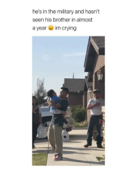 "Crying, Yeah, and Girl Memes: he's in the military and hasn't  seen his brother in almost  a year im crying OH YEAH OH YEAH OH YEAH"" 😥 via: @_manuelrubio_"