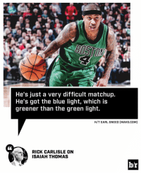 If green means go... what does blue mean? 😂: He's just a very difficult matchup.  He's got the blue light, which is  greener than the green light.  H/T EARL SNEED CMAVS.COM]  RICK CARLISLE ON  ISAIAH THOMAS  b/r If green means go... what does blue mean? 😂