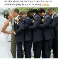 Salute 💯💯💯💯 realfriends respect: He's Paralysed but his Friends held him up on  his Wedding day. that's so touching Salute 💯💯💯💯 realfriends respect