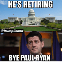 Breaking news: Paul Ryan won't seek re-election, so he'll be out of the House at the end of the year! Woohoo! Trumplicans PresidentTrump MAGA TrumpTrain AmericaFirst: HE'S RETIRING  @trumplicans  . BYE PAULRYAN Breaking news: Paul Ryan won't seek re-election, so he'll be out of the House at the end of the year! Woohoo! Trumplicans PresidentTrump MAGA TrumpTrain AmericaFirst