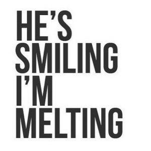 https://iglovequotes.net/: HE'S  SMILING  I'M  MELTING https://iglovequotes.net/