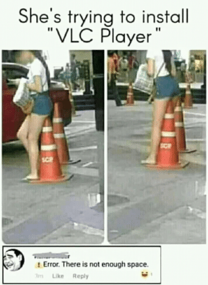She try to install VLC player: he's trying to install  VLC Player  Error. There is not enough space.  m Like Reply She try to install VLC player