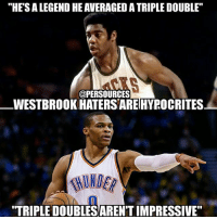 """For years y'all wouldn't shut up about Oscar Robertson but now you refuse to show Westbrook any love... Brodie haters are the worst. NBA NBAMemes: """"HESALEGEND HEAVERAGEDATRIPLE DOUBLE""""  @PERSOURCES  WESTBROOKHATERSAREHYROCRITES  TRIPLE DOUBLESARENTIMPRESSIVE"""" For years y'all wouldn't shut up about Oscar Robertson but now you refuse to show Westbrook any love... Brodie haters are the worst. NBA NBAMemes"""