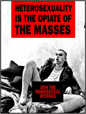 Mood, Homosexual, and Opiate: HETEROSEXUALITY  IS THE OPIATE OF  THE MASSES  OIN THE  HOMOSEXUAL  INTIFADA Mood