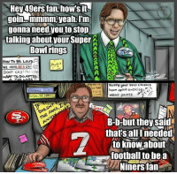 pantsed: Hey 49ers fan how's t  Join-ammmm yeah, m  gonna need you to stop  talking about your Super  Bowl rings  How To BE LOUD  WE HAVE RED ON  DONT CRY  osr  WHAT TO DoA  Raising gour Voice classes  team spirit exercises  Wear pants  B-b-but they said  that's all Ineeded  to know about  football to be a  Niners fan  L