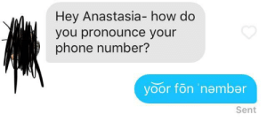 Your phone number: Hey Anastasia- how do  you pronounce your  phone number?  yoor fön 'nember  Sent Your phone number