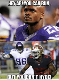 San Francisco 49ers, Memes, and Minnesota Vikings: HEY AP! YOU CAN RUN,  BUT YOU CAN'T HYDE! The San Francisco 49ers defense and Carlos Hyde put on a show in their 20-3 victory over the Minnesota Vikings on Monday Night Football! What was your favorite moment of the game?  #YouCanRunButYouCantHyde  #1-0