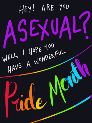 Asexual, Hope, and Wonder: HEY! ARE you  ASEXUAL?  2  WELL, I HOPE You  HAVE A WONDER FUL