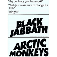 """Memes, Wow, and Yeah: Hey can can l your homework?""""  """"Yeah just make sure to change it a  little  """"Alright""""  BLACK  SABBATH  MONKEYS Wow 👀🤔"""