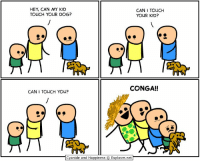 Cyanide and Happiness, Happiness, and Net: HEY, CAN MY KID  TO CH YOUR DOG?  CAN I TOUCH  YOUR KID?  CONGA!!  CAN I TOUCH You?  Cyanide and Happiness ⓒ Explosm.net https://t.co/xSQVTcpZHq