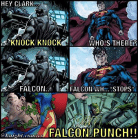 HEY CLARK  KNOCK KNOCK  WHOIS THERER  FALCON FALCON  WH... STOPS  FALCON PUNCH