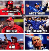 Andy Reid, Nfl, and Trolling: HEY COUGHLIN, KNOCK,  KNOCK  FOREIGN!  4-0!  WHO'S THERE  FOREIGN WHO?!?! Andy Reid trolling....