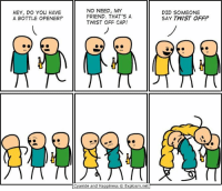 Dank, Brave, and Braves: HEY, DO YOU HAVE  A BOTTLE OPENER?  NO NEED, MY  FRIEND. THAT'S A  TWIST OFF CAP!  Cyanide and Happiness C Explosm.net  DID SOMEONE  SAY TWIST OFF? By Rob. Tag a friend who is SUPER competitive. ⠀ ⠀ More comics await at https://goo.gl/YS5rKR... are you brave enough to face them?