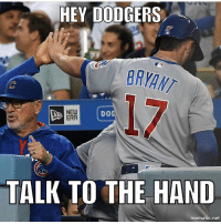Cubs win!: HEY DODGERS  DO  ERA  TALK TO THE HAND  mematic net Cubs win!