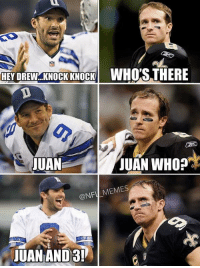 Fall, Football, and Meme: HEY DREW KNOCK KNOCK  WHO'S THERE  JUAN  JUAN WHO?  ONF  MEMES  JUAN AND 3! The New Orleans Saints fall to 1-3 on the season.