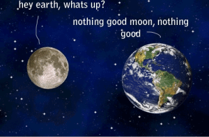 Troll, Earth, and Good: hey earth, whats up?  nothing good moon, nothing  good Le epic troll face