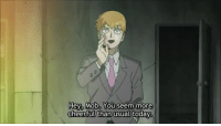 Target, Tumblr, and Blog: Hey,  ey. Mob. You seem more  usual today spookmastergeneral:  a clip of my favorite scene in the entire episode