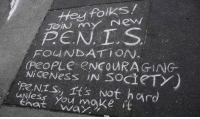 It Is HARD Not To Laugh!: Hey folks!  my PEN, T. S  FOUNDATION  ENCOURAGING  Nice Ness socieTY  NT s, rt's Not hard  that way, It Is HARD Not To Laugh!