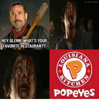 ~killa2night~: HEY GLENN WHAT'S YOUR  FAVORITE RESTAURANT?  VIA VAULT DUDE  TCH  POPeYes ~killa2night~