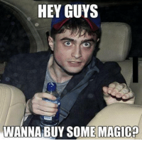 He really hit hard when his career as Harry Potter ended -Chops: HEY GUYS  WANNA BUY SOME MAGIC? He really hit hard when his career as Harry Potter ended -Chops