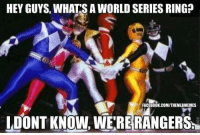 One of these years #Rangers: HEY GUYS, WHATS A WORLD SERIES RING?  FACEBOOK.COMITHEMLBMEMES  LOONT KNOW WEREIRANGERSri One of these years #Rangers