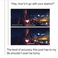 "Exams over anyone?: ""Hey, how'd it go with your exams?""  @Ma  Fondue  I think did okay!  LL!  [EXPLOSION]  The level of accuracy this post has to my  life shouldn't even be funny. Exams over anyone?"