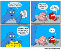 Awkward Yeti, Memes, and Awkward: Hey! I signed us  up for a 5K run!  DEATH  WAIVER  2016 The Awkward yeti  We get a free  t-shirt and a  medal just for  finishing!  Local Business  Advertisement  5K  Why would  we pay to  I'm busy  run?  that day  theAwkwardyeticom  Go on.  theAwkwardyeti com Can I get a fitness