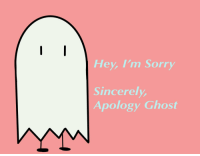 Pass It Down: Hey, I'm Sorry  Sincerely  Apology Ghost