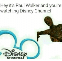- SmashMouth: Hey it's Paul Walker and you're  watching Disney Channel  KBISNE  CHANNEL - SmashMouth