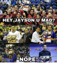 "Nope, Mad, and Filipino (Language): HEY JAYSON U MAD?  hmemes  ""NOPE Sawa na si Castro dyan hahaha"
