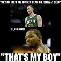"Cavs, Friends, and Funny: ""HEY KD, I LEFT MY FORMER TEAM TO JOIN A #1 SEED.  UTAH  on  @_NBA.MEMES  ""THAT'S MY BOY' Omg 😂💀 In no way am I comparing the moves bc it's totally different (Hayward didn't blow a 3-1 lead to Boston, Utah wasn't gonna compete in the West next year, etc) but I think it's still funny 👀💯 Will the Celtics be able to defeat the Cavs next season with Hayward?? Comment your thoughts below 👌 Double tap and tag some friends below! 👍⬇"