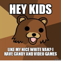 Meme Video: HEY KIDS  LIKE MY NICEWHITEVANDI  HAVE CANDY AND VIDEO GAMES  memes. COM