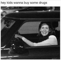 Drugs, Memes, and Kids: hey kids wanna buy some drugs I'M SCREAMING HER FACE - ivana