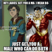 Batman, Memes, and Tbt: HEY LADIES, GET YOU A MA-I MEAN BO-  justice league,memes  ner  JUST GETYOUA  MALE WHO CAN DOBOTH Tbt to my first post here ⚡️ Also, who have you guys maxed out for Injustice 2? (Batman, Supergirl, and Harley here 🙋🏻♂️)