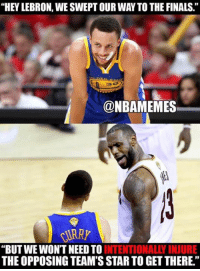 """Kind of has a point... #Cavs Nation #Warriors Nation: """"HEY LEBRON, WESWEPTOUR WAY TO THE FINALS.  @NBAMEMES  KURRY  """"BUT WE WON'T NEED TO  INTENTIONALLY INJURE  THE OPPOSING TEAM'SSTARTO GET THERE."""" Kind of has a point... #Cavs Nation #Warriors Nation"""
